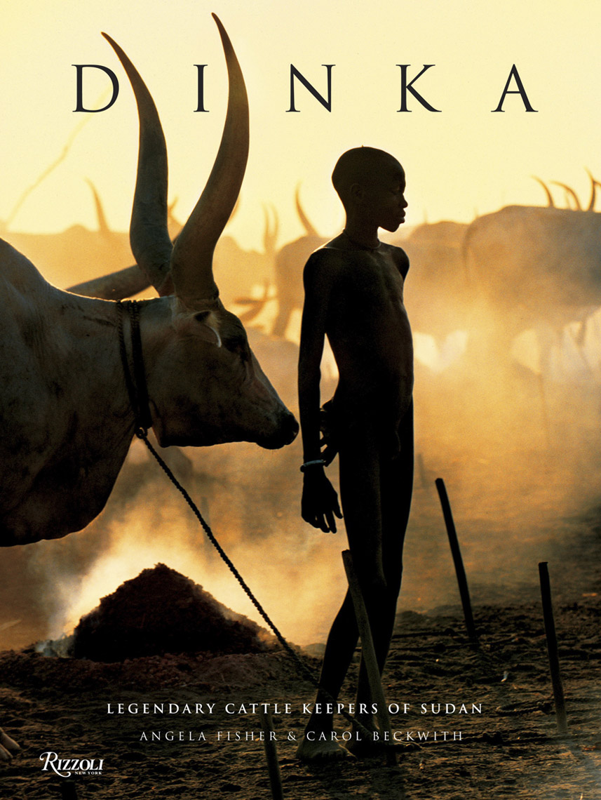 Dinka: Legendary Cattle Keepers of Sudan -  Angela Fisher & Carol Beckwith, 2010