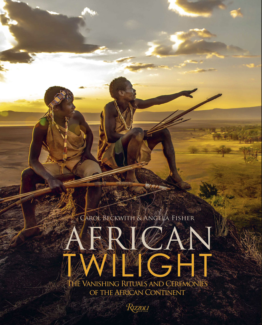 African Twilight: The Vanishing Rituals and Ceremonies of the African Continent, Carol Beckwith & Angela Fisher, 2018