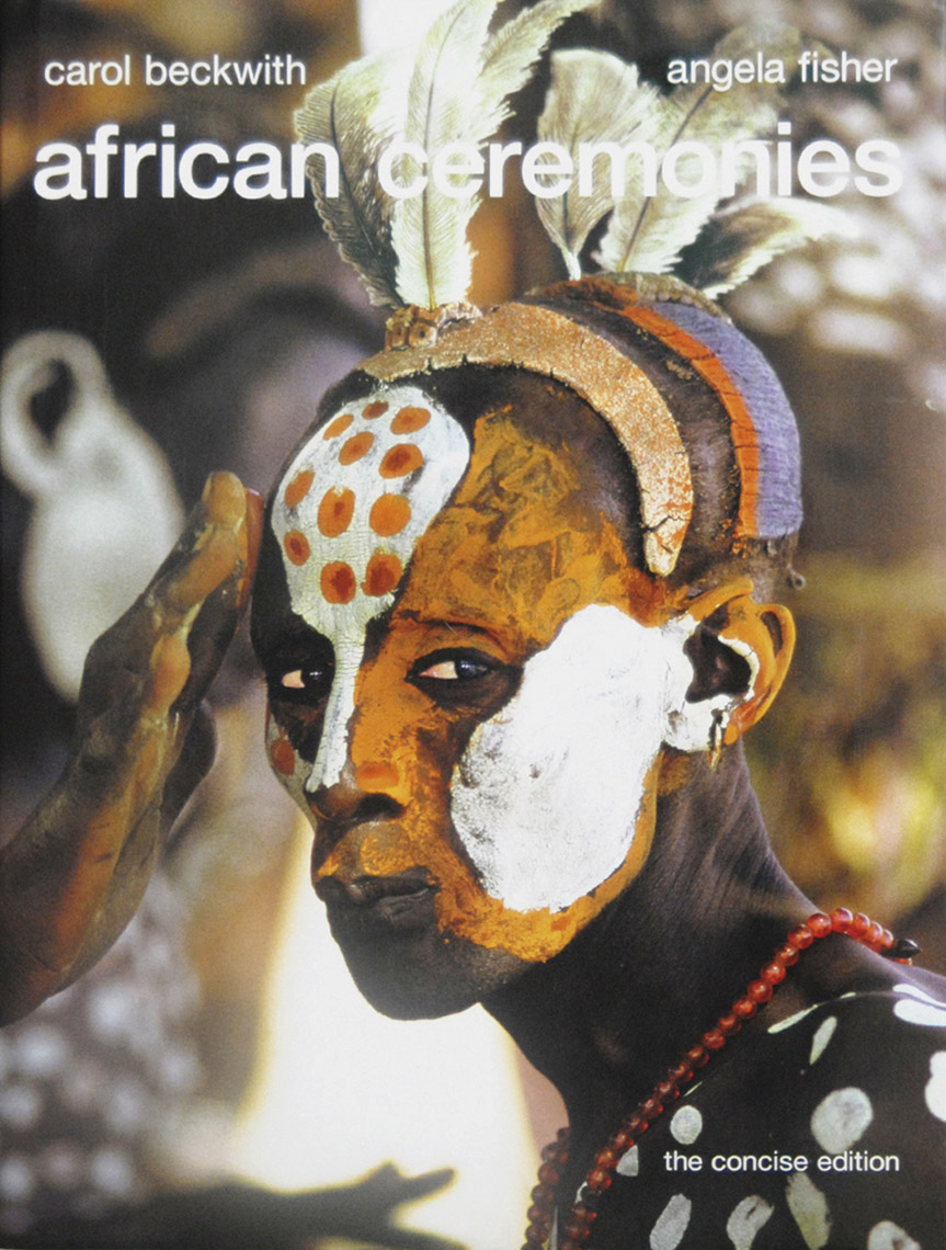 African Ceremonies Concise Edt, Carol Beckwith & Angela Fisher, 2002